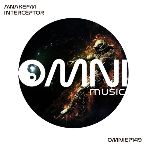 OUT NOW: AWAKEFM - INTERCEPTOR EP (OmniEP149)