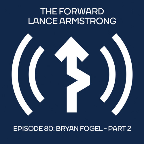 Episode 80 - Bryan Fogel - Part 2 // The Forward Podcast with Lance Armstrong