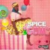 SPICE - GUM (RAW)