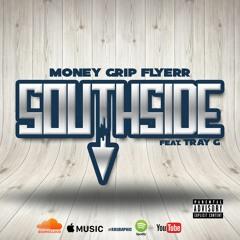 Southside - Money Grip Flyerr feat Tray G ( IG @MoneyGripFlyerr)