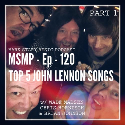 MSMP 120: Top 5 John Lennon Songs (Part 1)
