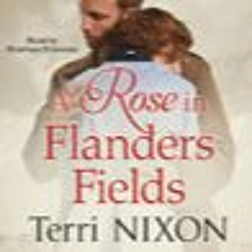 A Rose In Flanders Fields by Terri Nixon