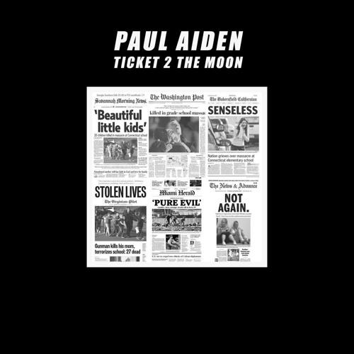 Paul Aiden - Ticket 2 The Moon