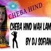 Cheba Hind Wah La Mayma Mix By Dj Sofiane