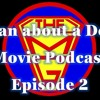 002 - Man About a Dog Movie Podcast -  2018 Movie Preview