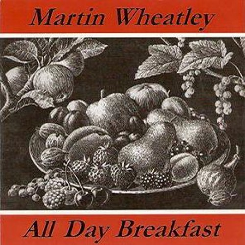 All Day Breakfast - Martin Wheatley