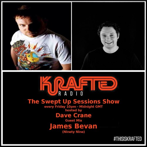 James Bevan (Krafted Radio - The Swept Up Sessions Guest Mix)