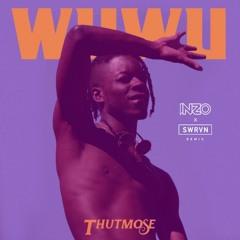 Thutmose - WuWu (INZO X SWRVN Remix)