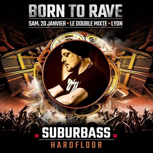 SuBuRbASs @ Born To Rave_Double Mixte / Lyon / 20.1.2k18