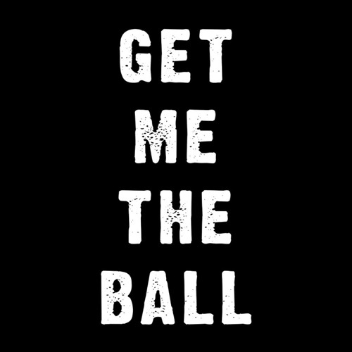 Get Me The Ball