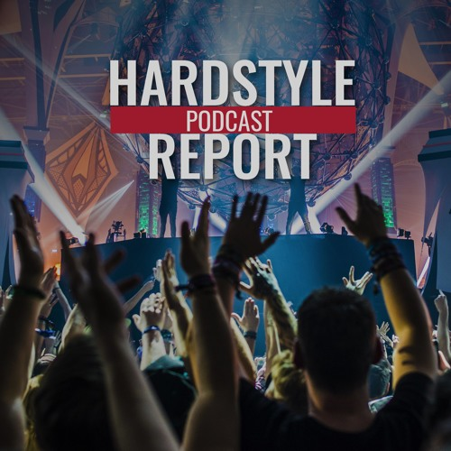 #1 - Hard Bass 2018 Special - Hardstyle Report Podcast