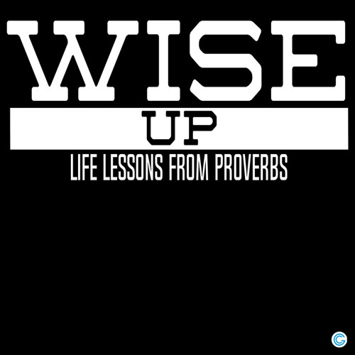 Wise Up: Life Lessons from Proverbs