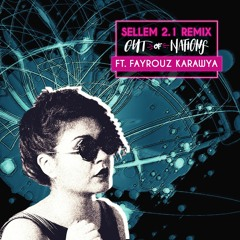 Sellem 2.1 Remix- Out of Nations ft. Fayrouz Karawya