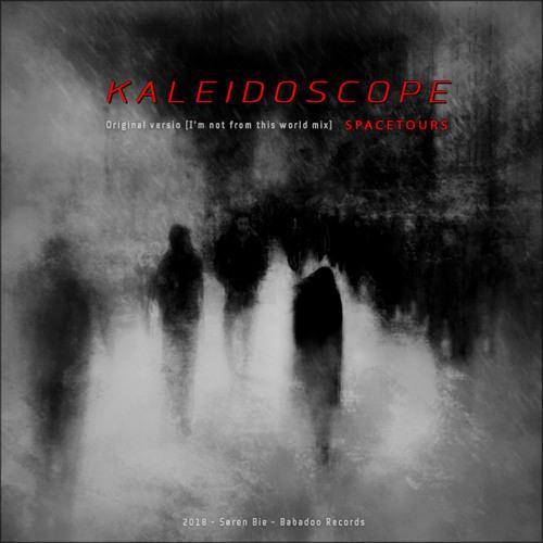 Kaleidoscope - Original Version [I'm Not From This World Mix]