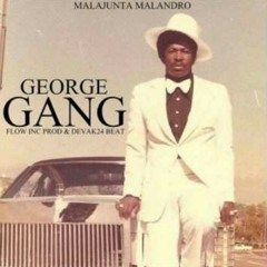 George Gang - Malajunta Malandro