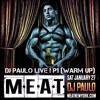 DJ PAULO LIVE ! @ MEAT Pt 1 (WARM UP) Jan 2018