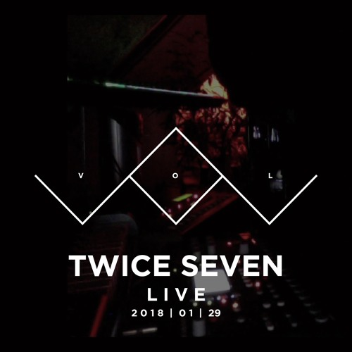 TWICE SEVEN live by VOL