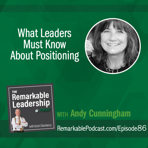 What Leaders Must Know About Positioning with Andy Cunningham