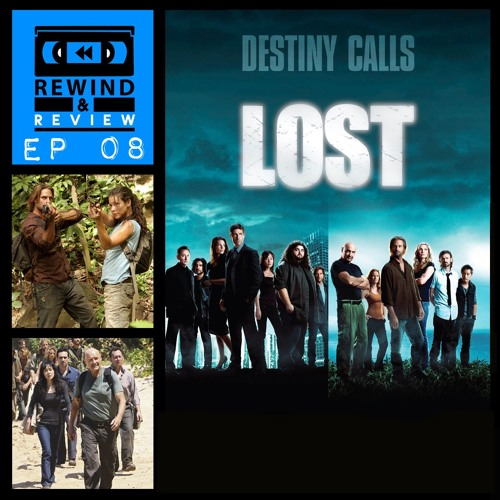 Rewind & Review Ep 8 - Lost: Part Two (2004-2010)