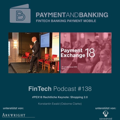 FinTech Podcast #138 - #PEX18 Keynote Shopping 2.0 ohne Juristenquatsch