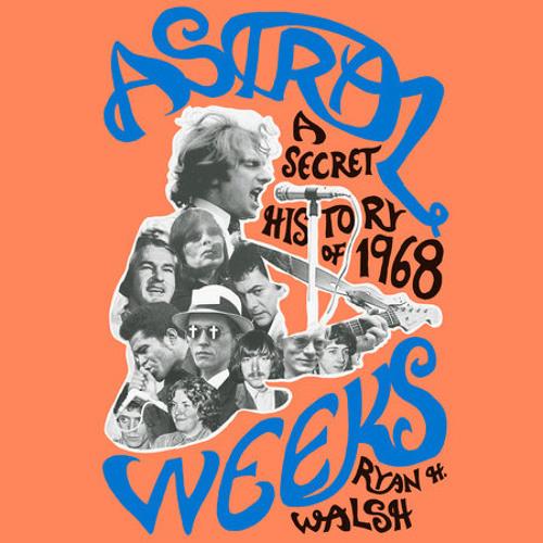 Astral Weeks by Ryan H. Walsh, read by Stephen Hoye