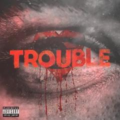 Trouble ft Sai (Prod. By Infamy)
