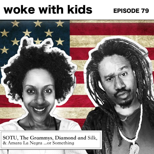 Ep 79 | Our State of the Union, The Grammys, Diamond and Silk, & Amara La Negra or Something