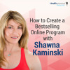 52 - How to Create a Bestselling Online Program with Shawna Kaminski