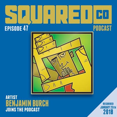 Episode 47 with Benjamin Burch