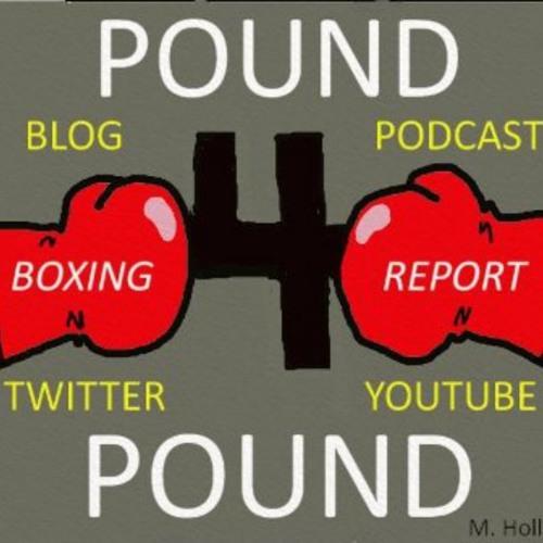 Pound 4 Pound Boxing Report #197 - Razor Thin