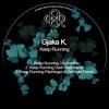 Gjaka K. - Keep Running (Pischinger & Dermota Remix)
