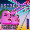Marco Fratty, Marco Flash, Featuring Maiya Sykes - Funkytown (Radio Edit)