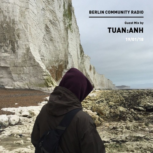 TUAN:ANH - Guest Mix for Berlin Community Radio,  19th January 2018