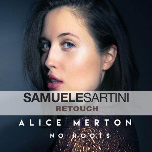Alice Merton - No Roots (Samuele Sartini ReTouch)