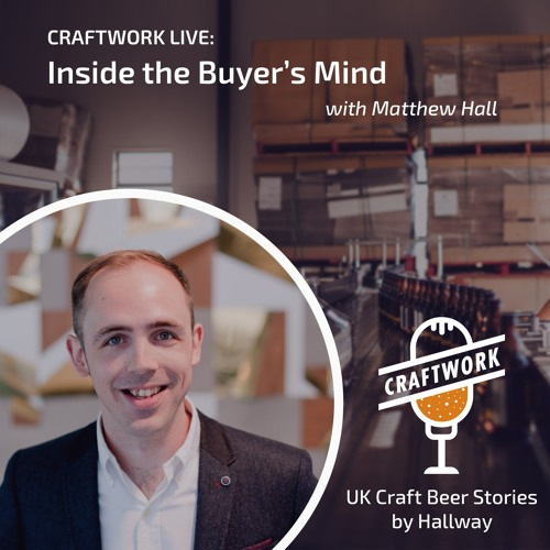 Craftwork Live: Inside the Buyer's Mind with Matthew Hall