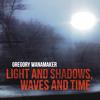 Gregory Wanamaker - ...unsettled, unphased...
