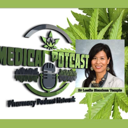 Guest Dr. Leslie Mendoza Temple - Medical PotCast - PPN Episode 544