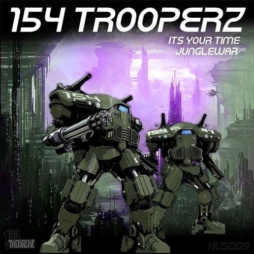 154 Trooperz - It's Your Time // Junglewar (HUS009)