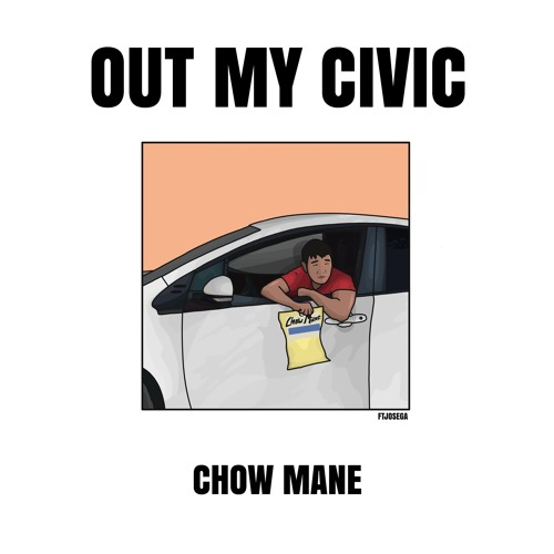 Chow Mane - Out My Civic [prod. HONGERS]