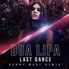 Dua Lipa - Last Dance (Danny Mart Remix) Available now!