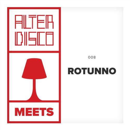 Alter Disco meets Rotunno
