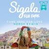 Sigala, Ella Eyre - Came Here For Love (Nordh Remix)