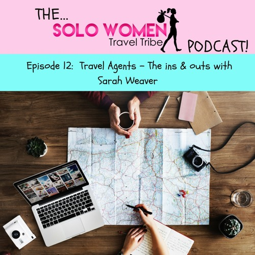 012: Travel Agents the ins & outs with Sarah Weaver