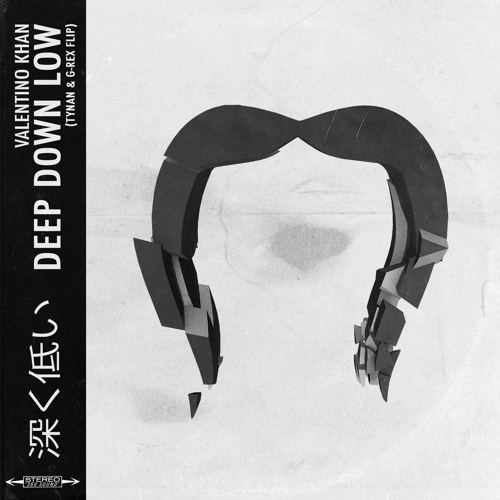 Valentino Khan - Deep Down Low (TYNAN & G-REX Flip)