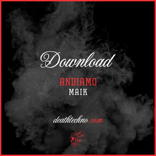DT:Download005 | Andiamo - Maik