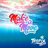 LYcKa - Make A Move (Tropix Remix)