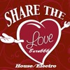 SHARE THE LOVE (overworked Version)