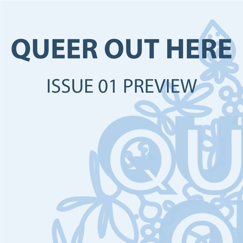Preview: Queer Out Here Issue 01