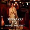 Sezen Aksu - Vay ( Muratt Mat Versiyon )