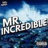 MR. INCREDIBLE [FEAT. NAKEL] [PROD. FIEND]